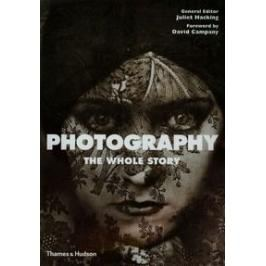 Photography The Whole Story - Hacking Juliet, Campany David